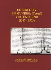 El siglo XV en Muniesa y su entorno (Teruel). Iturbe y Lorenzo